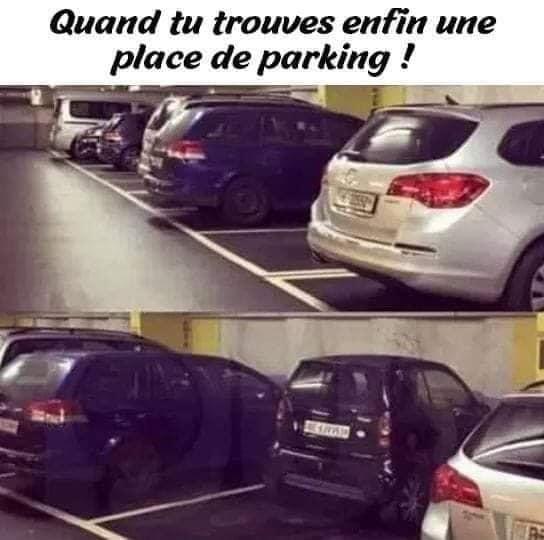 Quand tu trouves enfin une place de parking !